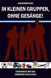 In kleinen Gruppen, ohne Gesänge! Unterwegs mit den Hamburg Hooligans