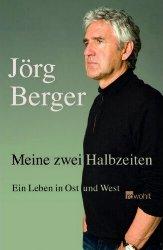 Jörg Berger – Meine zwei Halbzeiten