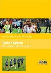 Tutto Fußball – Das außergewöhnliche Lexikon
