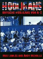 Hooligans – Britische Hooligans von A-Z