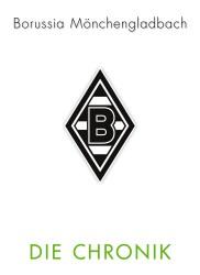 Borussia Mönchengladbach – Die Chronik