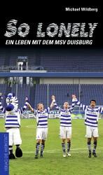 So lonely – Ein Leben mit dem MSV Duisburg