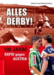 Alles Derby! 100 Jahre Rapid gegen Austria