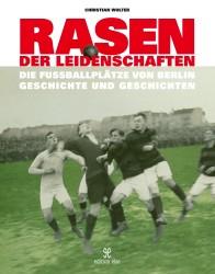 Rasen der Leidenschaften – Die Fußballplätze von Berlin
