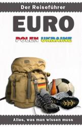 Euro Polen Ukraine – Der Reiseführer