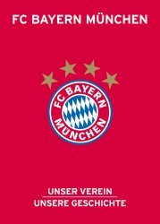 FC Bayern München – Unser Verein, unsere Geschichte