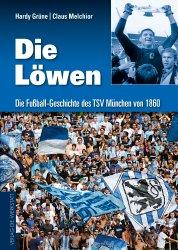 Die Löwen – Die Fußball-Geschichte des TSV München von 1860