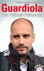 Guardiola – Der Fußball-Philosoph