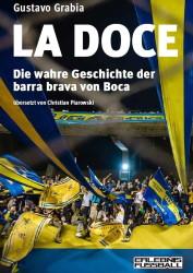 La Doce – die wahre Geschichte der barra brava von Boca