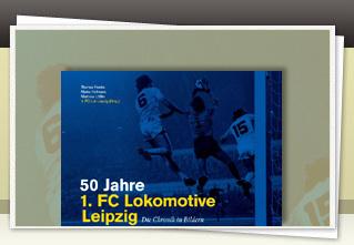 50 Jahre 1. FC Lokomotive Leipzig jetzt bestellen!!
