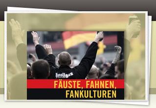 Fäuste, Fahnen, Fankulturen jetzt bestellen!!