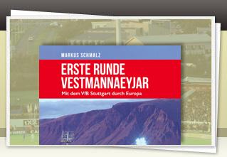 Erste Runde Vestmannaeyjar – Mit dem VfB Stuttgart durch Europa jetzt bestellen!!