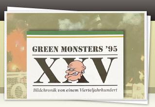 Green Monsters - Bildchronik von einem Vierteljahrhundert jetzt bestellen!!