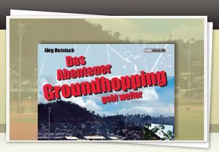 Das Abenteuer Groundhopping geht weiter jetzt bestellen!!