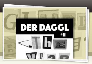 Der Daggl 11 jetzt bestellen!!